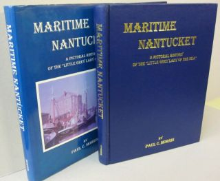 "Maritime Nantucket:; A Pictorial History of ""The Little Grey Lady of the Sea"" Paul C. Morris"