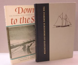 Down to the Sea : The Fishing Schooners of Gloucester. Joseph E. GARLAND