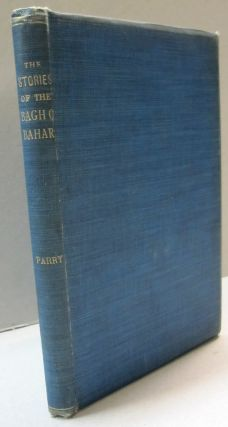 The Stories of the Bagh O Bahar; Being an Abstract made from the original text. Edith F. Parry.