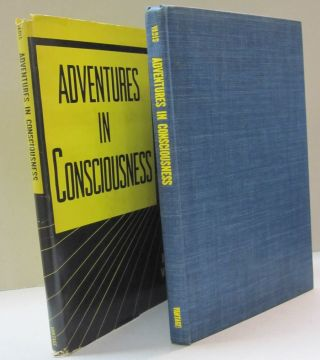 Adventures in Consciousness; What Happens When a Man Increases his conscious Perception beyond...