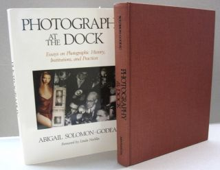 Photography at the Dock: Essays on Photographic History, Institution, and Practices. Abigail...