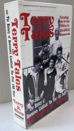 Terry Tales, with The History of Downtown Litchfield. Terry R. Shaw