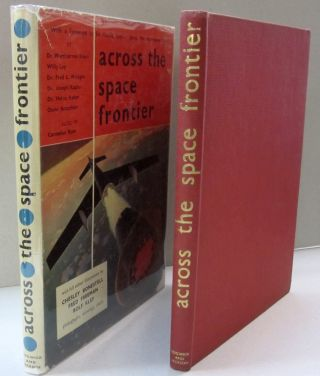 Across the Space Frontier. Cornelius Ryan.