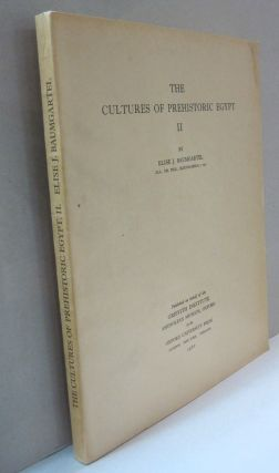 The Cultures of Prehistoric Egypt II. Elise J. Baumgartel