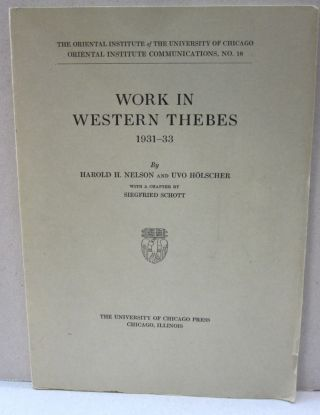 Work in Western Thebes 1931-33. Harold H. Nelson, Uvo Holscher
