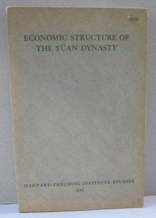 Economic Structure of the Yuan Dynasty. Herbert Franz Schurmann