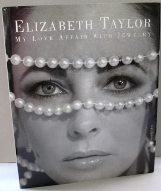 Elizabeth Taylor My Love Affair with Jewelry. Elizabeth Taylor