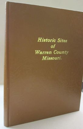 Historic Sites of Warren County Missouri. Margaret C. Schowengerdt
