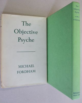 The Objective Psyche. Michael Fordham