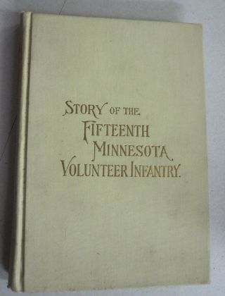 Story of the Fifteenth Minnesota Volunteer Infantry. T A. Turner