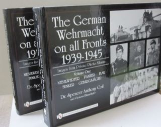 German Wehrmacht on all fronts, 1939-1945 Images from private photo albums; Volume One