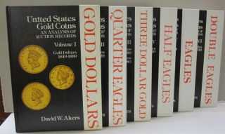 United States Gold Coins; An Analysis of Auctions Records Six Volume set. David W. Akers