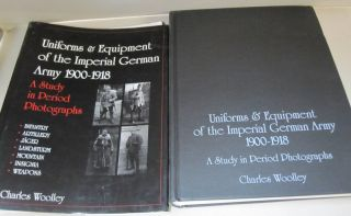 Uniforms & Equipment of the Imperial German Army 1900-1918: A Study in Period Photographs (Schiffer Military History).