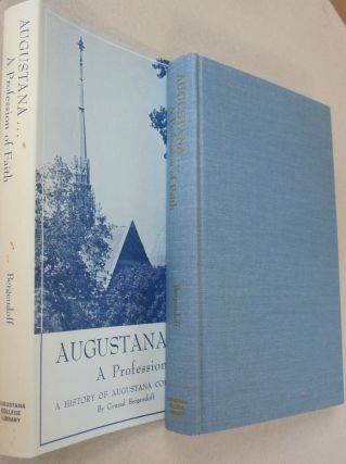 Augustana A Profession of Faith; A History of Augustana College 1860-1935. Conrad Bergendoff