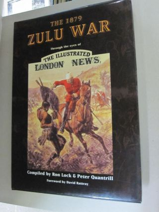 The 1879 Zulu War: Through the Eyes of the Illustrated London News.