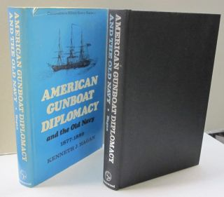 American Gunboat and the Old Navy 1877-1889. Kenneth J. Hagan