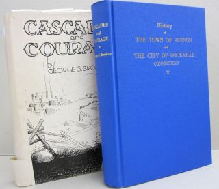 Cascades and Courage; The History of the Town of Vernon and the City of Rockville Connecticut....
