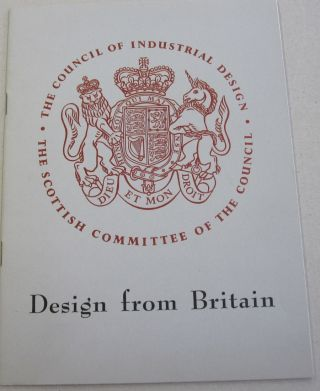 Design from Britain; A Loan Exhibition. Council of Industrial Design in London