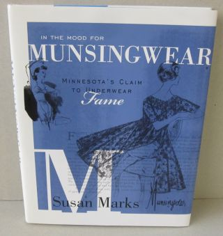 In the Mood for Munsingwear ; Minnesota's Claim to Underwear Fame. Susan Marks