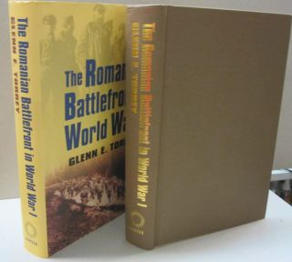 The Romanian Battlefront in World War I. Glenn E. Torrey.