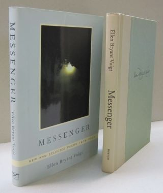 Messenger New and Selected Poems 1976-2006. Ellen Bryant Voigt