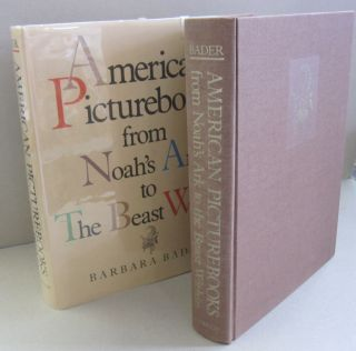 American Picturebooks from Noah's Ark to the Beast Within. Barbara Bader.