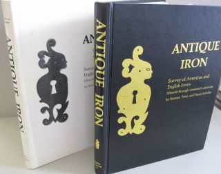 Antique Iron: Survey of American and English Forms, Fifteenth through Nineteenth Centuries....