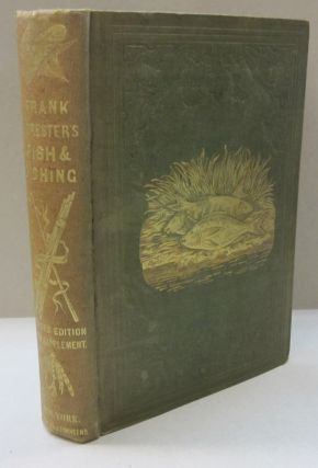 Frank Forester's Fish and Fishing of the United States and British Provinces of North America....