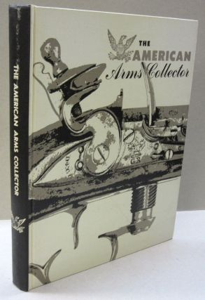 The American Arms Collector Arms Collector; Volume 1, Number 1