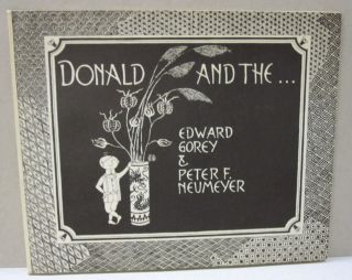 Donald and The. Edward Gorey, Peter F. Neumeyer