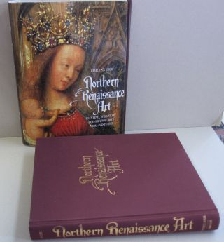 Northern Renaissance Art; Painting, Sculpture, The Graphic Arts from 1350 to 1575. James Snyder.