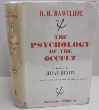 The Psychology of the Occult. D H. Rawcliffe, Julian Huxley