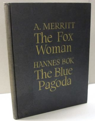 The Fox Woman and The Blue Pagoda. A. Merritt