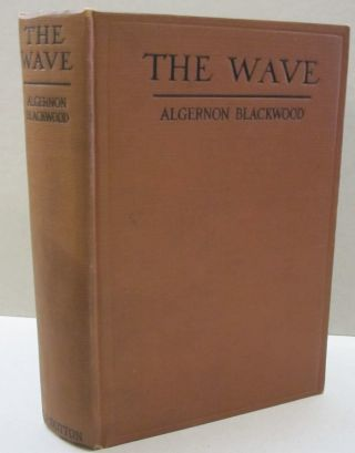 The Wave; An Egyptian Aftermath. Algernon Blackwood