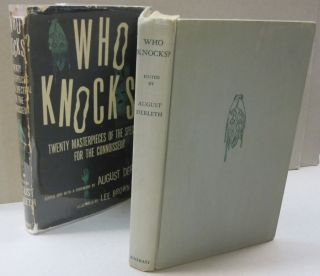 Who Knocks?; Twenty Masterpieces of the Spectral for the Connoisseur. August Derleth