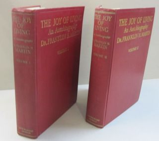 The Joy of Living An Autobiography; Two Voluime Set. Dr. Franklin H. Martin