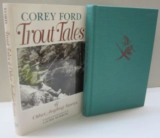 Trout Tales and Other Angling Stories: And Other Angling Stories. Corey Ford