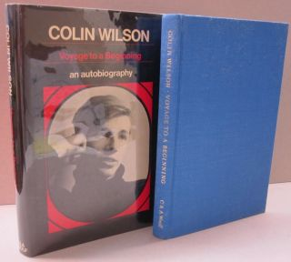 Colin Wilson Voyage to a Beginning An Autobiography. Colin Wilson