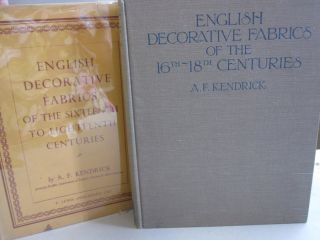 English Decorative Fabrics of the Sixteenth to Eighteenth Centuries. A F. Kendrick
