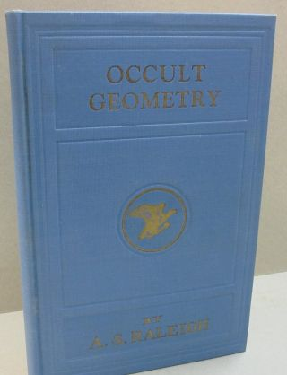 Occult Geometry; Enterprets and Explains Symbols, Natures Universal, Language. Shows How God...