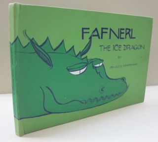 Fafnerl the Ice Dragon; A Book for Cully and Liesl. Arnold E. Zimmermann.