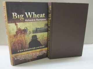 Big Wheat; A Tale of Bindlestiffs and Blood. Richard A. Thompson