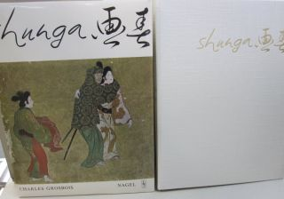 Shunga; Images of Spring Essay on Erotic Elements in Japanese Art. Charles Grosbois.