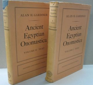 Ancient Egyptian Onomastica; Volume 1 and Volume II Text. Alan H. Gardiner