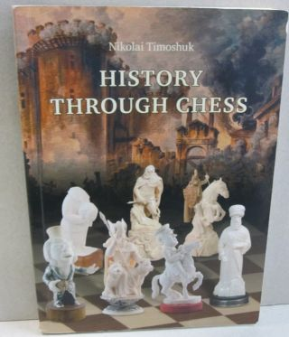History Through Chess. Nikolai Timoshuk