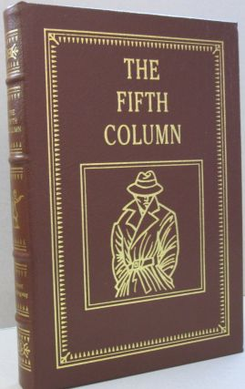 The Fifth Column. Ernest Hemingway