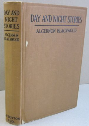 Day and Night Stories. Algernon Blackwood