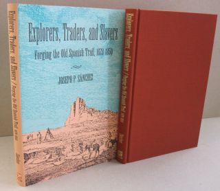 Explorers, Traders, and Slavers: Forging the Old Spanish Trail, 1678-1850. Joseph P. Sanchez