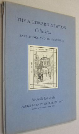 The A. Edward Newton Collection of Books and Manuscripts; to be Sold at Auction by the Parke Bernet Galleries, Inc. A. Edward Newton.