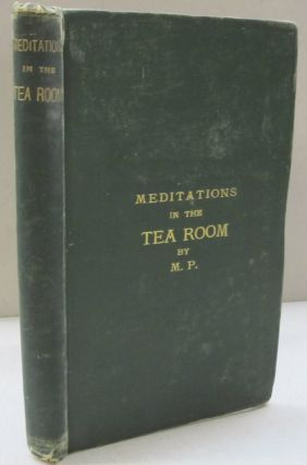 Meditations in the Tea Room. M P., Lord Darling Charles John